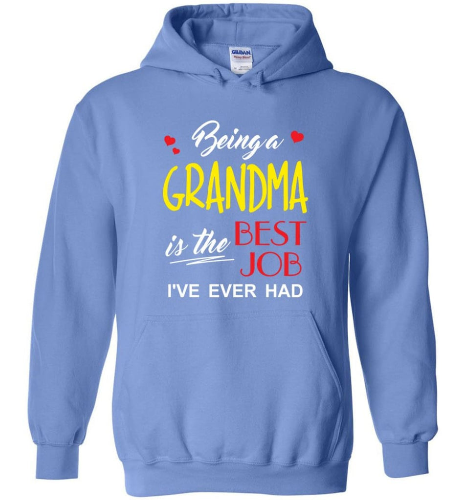 Being A Grandma Is The Best Job Gift For Grandparents Hoodie - Carolina Blue / M