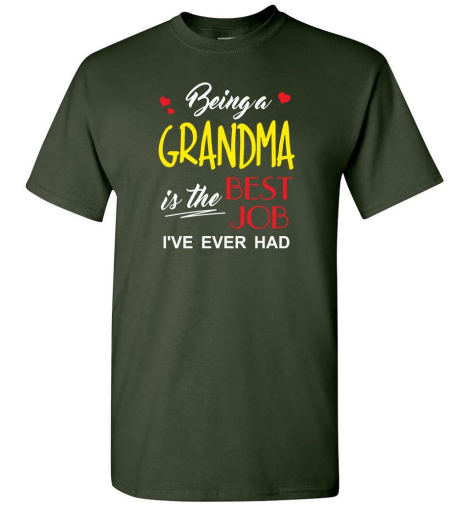 Being A Grandma Is The Best Job Gift For Grandparents T-Shirt - Forest Green / S