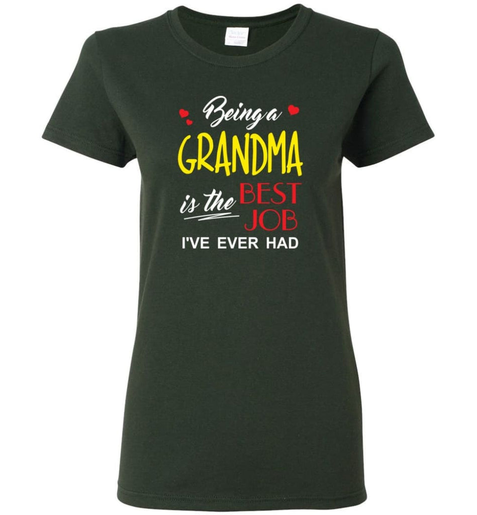 Being A Grandma Is The Best Job Gift For Grandparents Women Tee - Forest Green / M