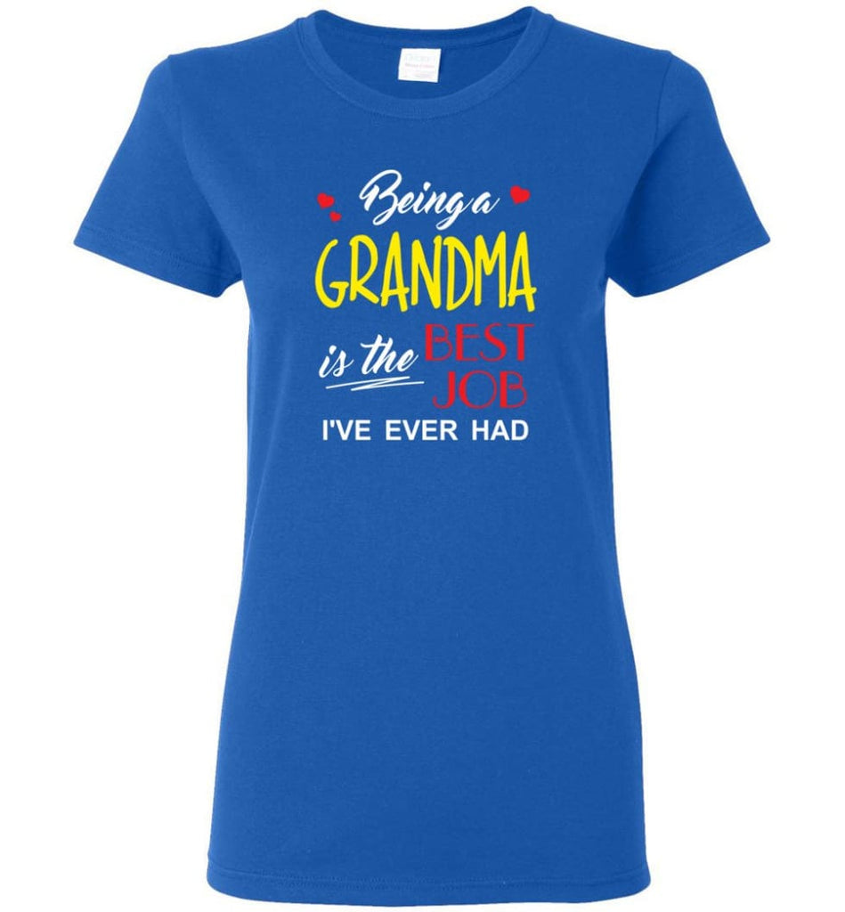 Being A Grandma Is The Best Job Gift For Grandparents Women Tee - Royal / M
