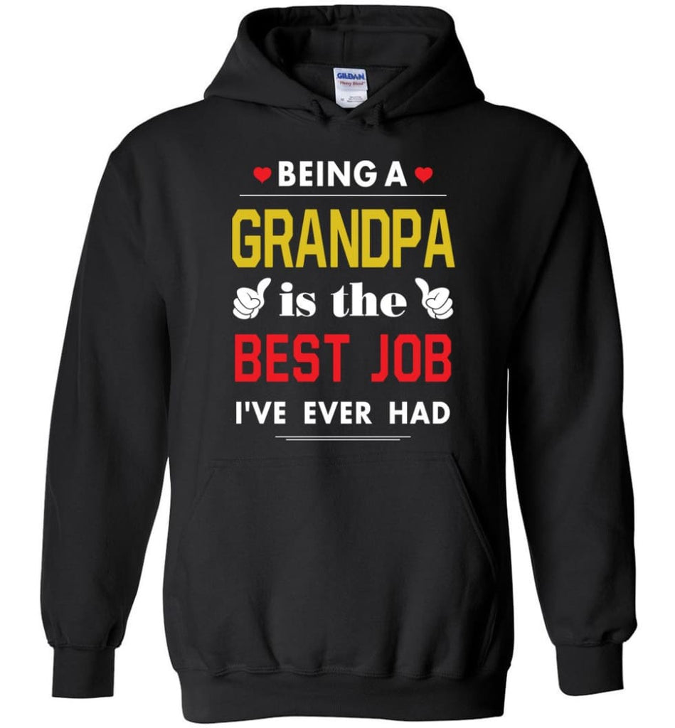 Being A Grandpa Is The Best Job Gift For Grandparents Hoodie - Black / M