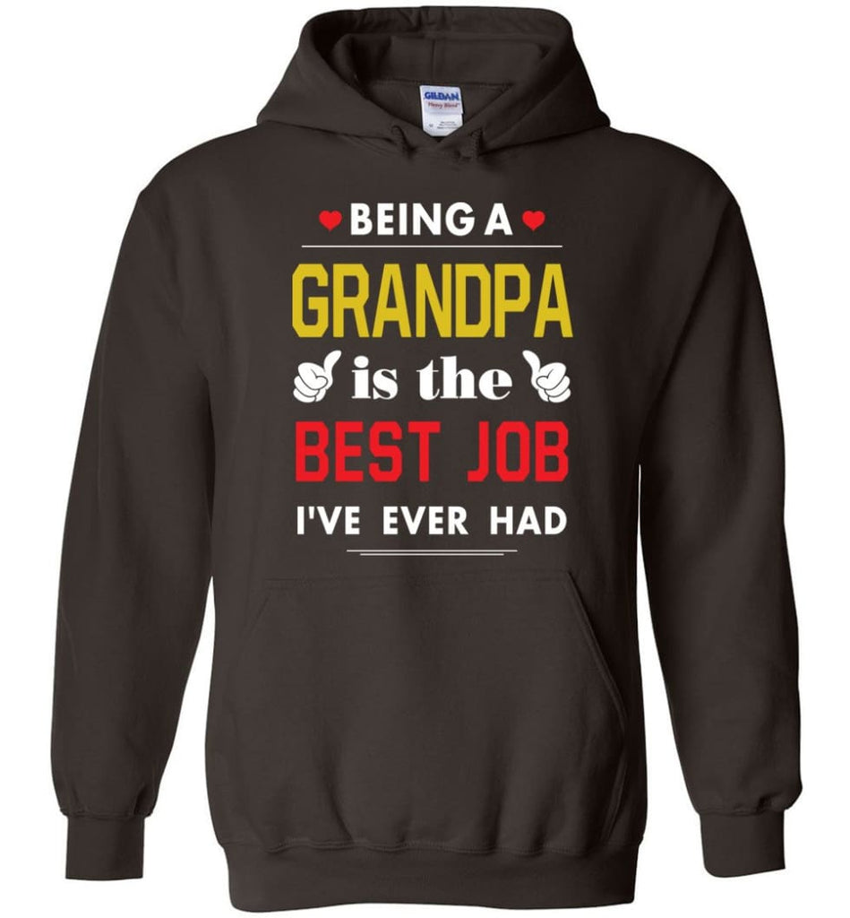 Being A Grandpa Is The Best Job Gift For Grandparents Hoodie - Dark Chocolate / M