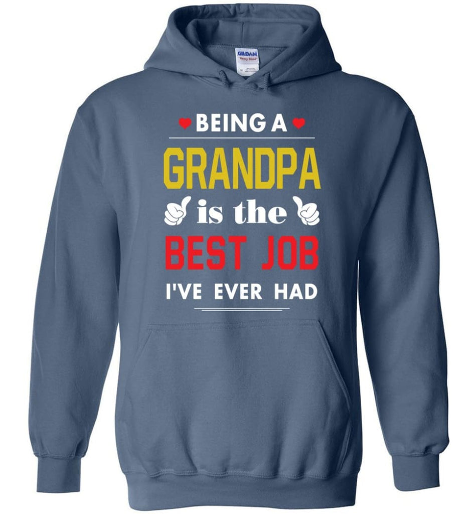 Being A Grandpa Is The Best Job Gift For Grandparents Hoodie - Indigo Blue / M