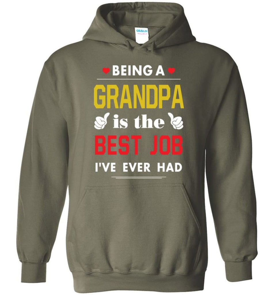 Being A Grandpa Is The Best Job Gift For Grandparents Hoodie - Military Green / M