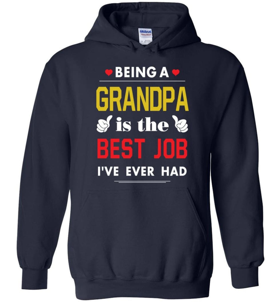 Being A Grandpa Is The Best Job Gift For Grandparents Hoodie - Navy / M