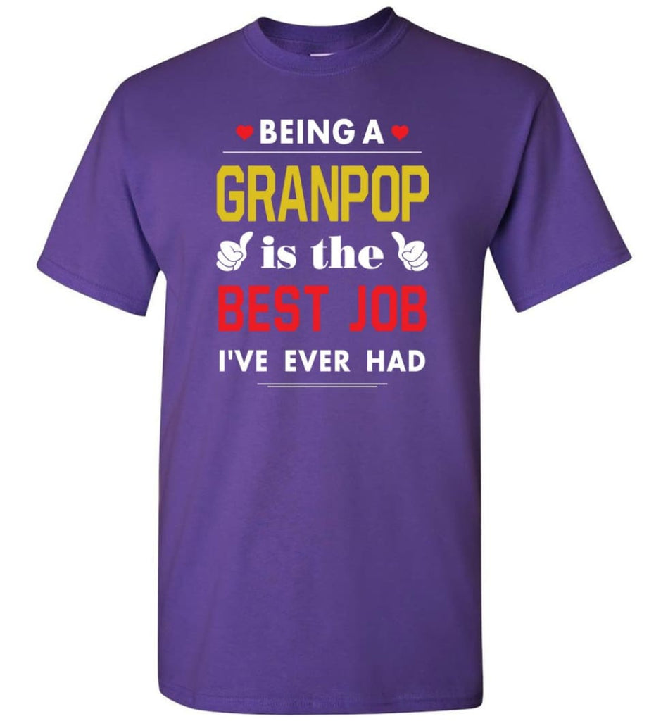 Being A Granpop Is The Best Job Gift For Grandparents T-Shirt - Purple / S