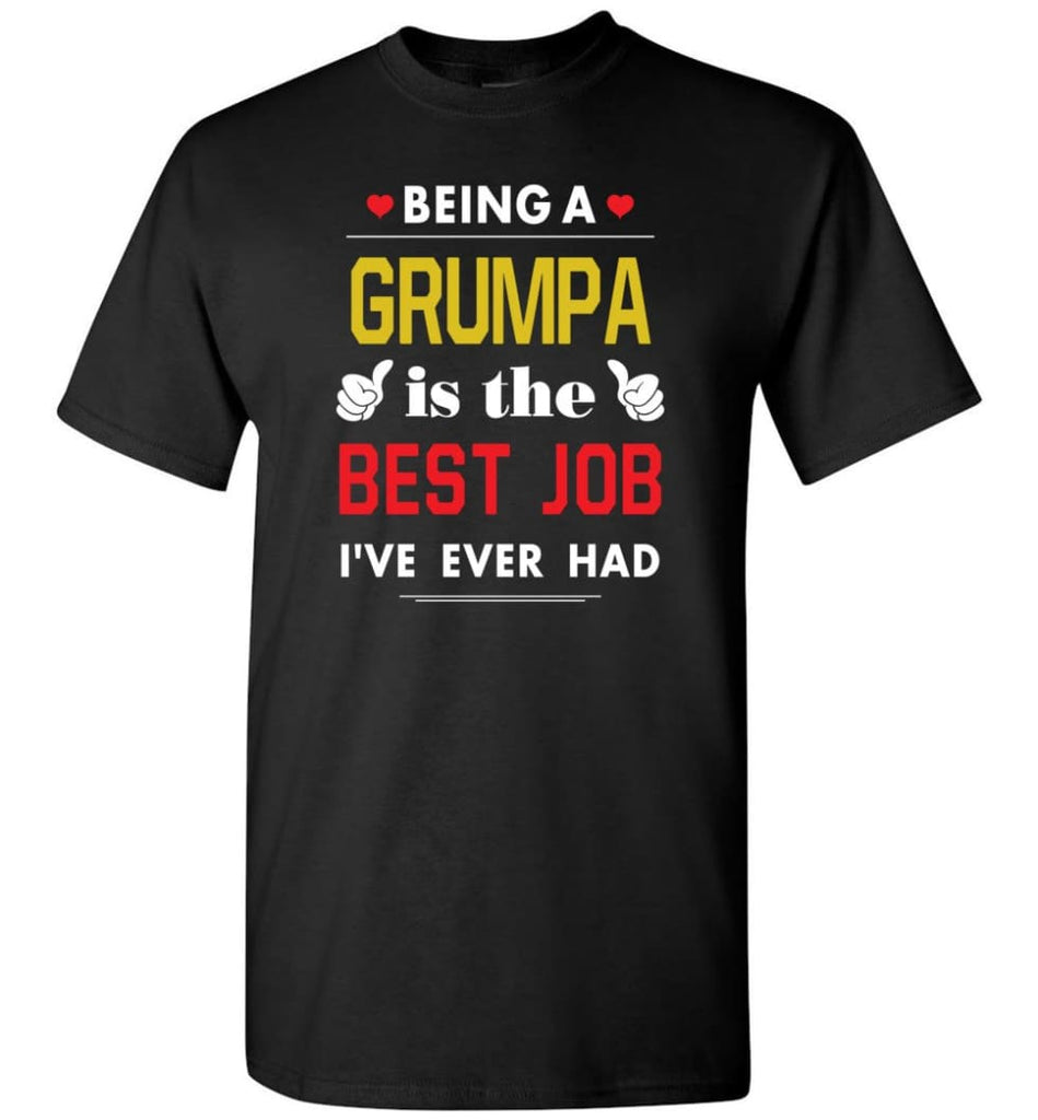 Being A Grumpa Is The Best Job Gift For Grandparents T-Shirt - Black / S
