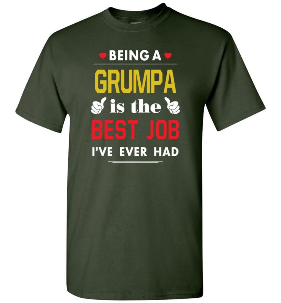 Being A Grumpa Is The Best Job Gift For Grandparents T-Shirt - Forest Green / S