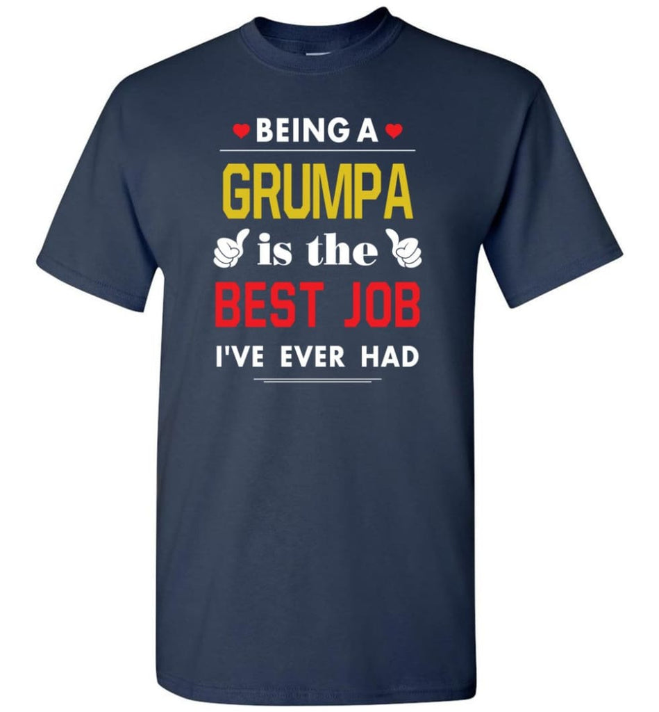 Being A Grumpa Is The Best Job Gift For Grandparents T-Shirt - Navy / S