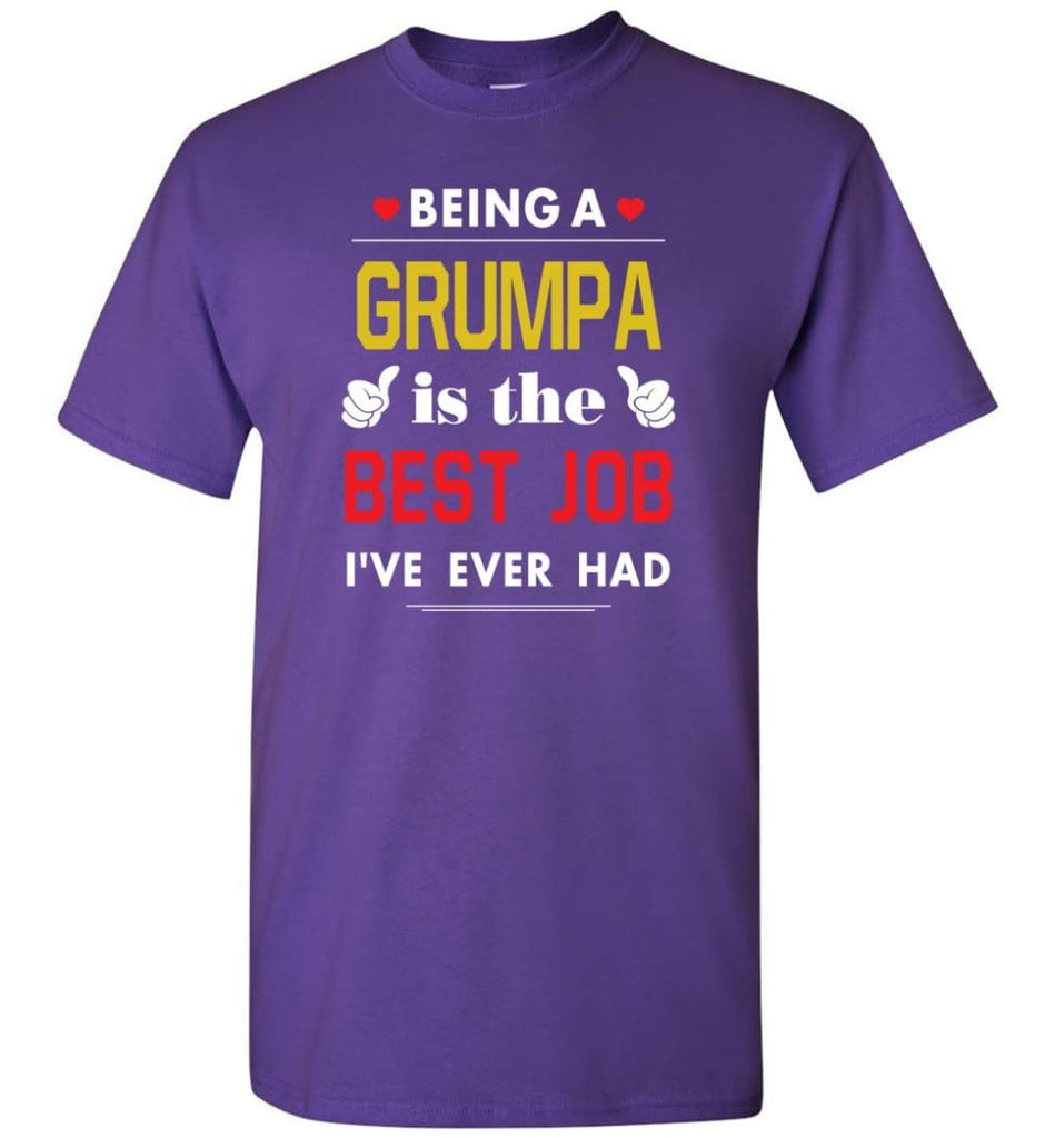 Being A Grumpa Is The Best Job Gift For Grandparents T-Shirt - Purple / S