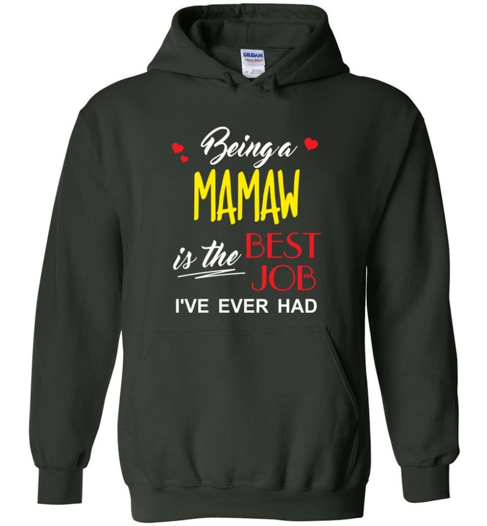 Being A Mamaw Is The Best Job Gift For Grandparents Hoodie - Forest Green / M