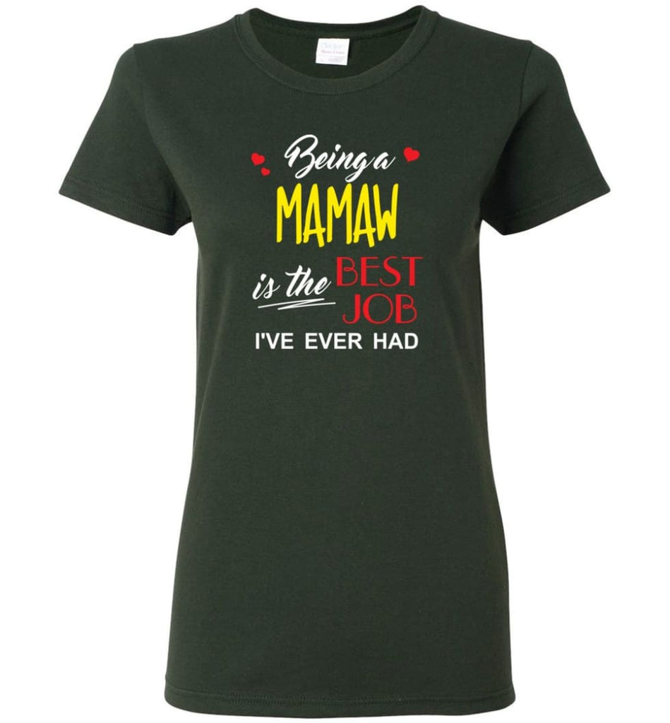 Being A Mamaw Is The Best Job Gift For Grandparents Women Tee - Forest Green / M