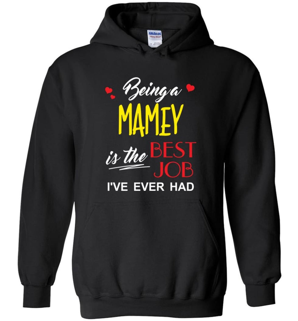 Being A Mamey Is The Best Job Gift For Grandparents Hoodie - Black / M