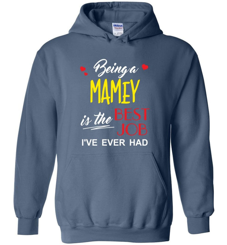 Being A Mamey Is The Best Job Gift For Grandparents Hoodie - Indigo Blue / M