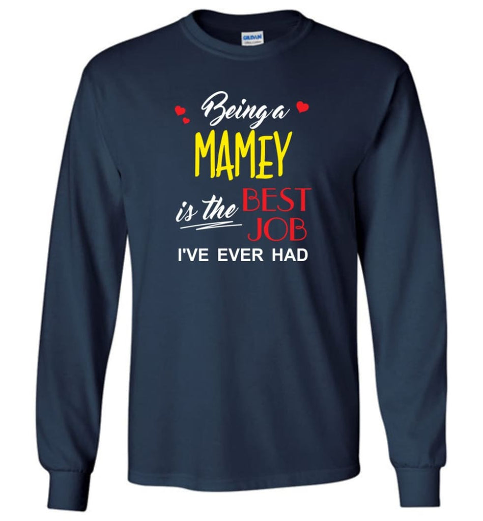 Being A Mamey Is The Best Job Gift For Grandparents Long Sleeve T-Shirt - Navy / M