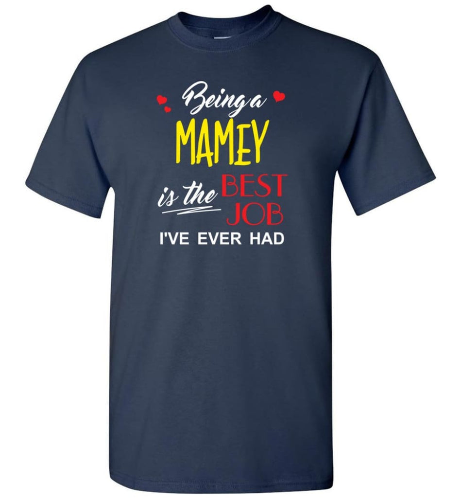 Being A Mamey Is The Best Job Gift For Grandparents T-Shirt - Navy / S