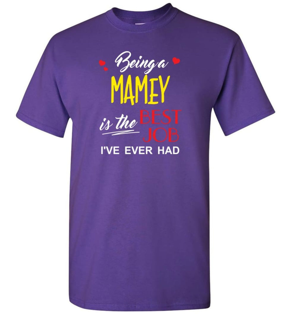 Being A Mamey Is The Best Job Gift For Grandparents T-Shirt - Purple / S