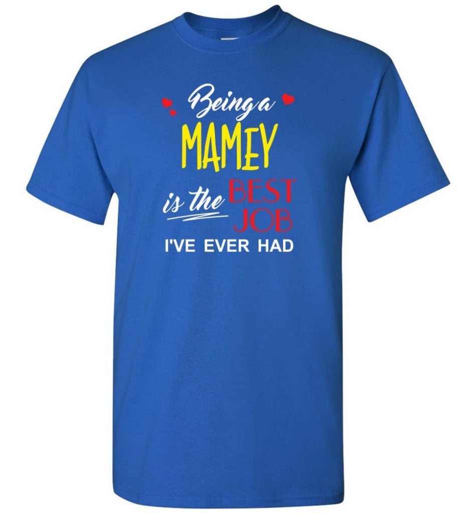 Being A Mamey Is The Best Job Gift For Grandparents T-Shirt - Royal / S