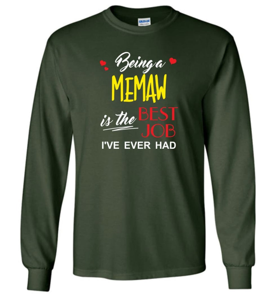 Being A Memaw Is The Best Job Gift For Grandparents Long Sleeve T-Shirt - Forest Green / M