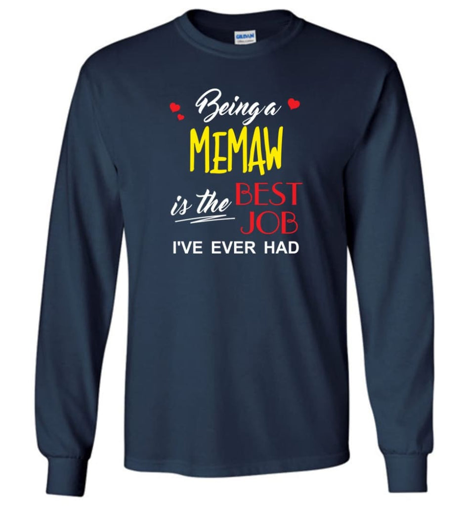 Being A Memaw Is The Best Job Gift For Grandparents Long Sleeve T-Shirt - Navy / M