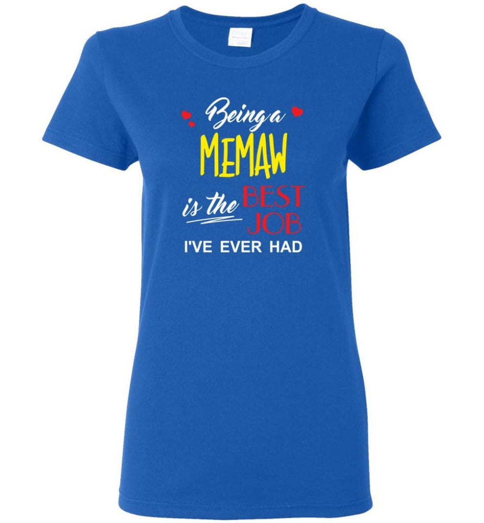Being A Memaw Is The Best Job Gift For Grandparents Women Tee - Royal / M