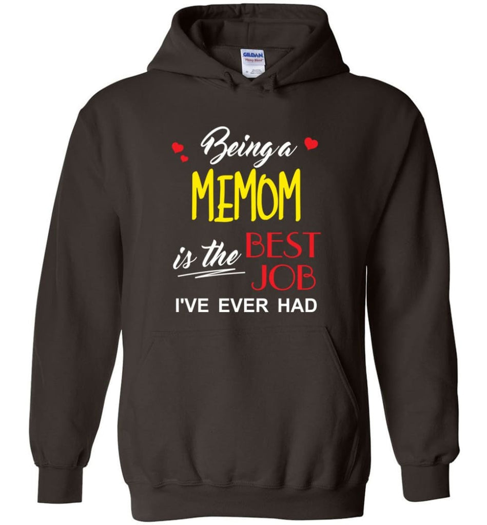 Being A Memom Is The Best Job Gift For Grandparents Hoodie - Dark Chocolate / M