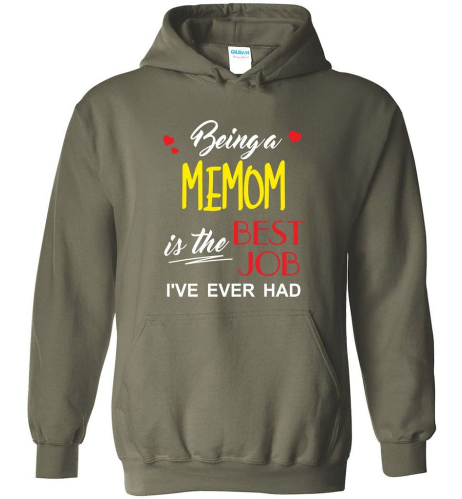 Being A Memom Is The Best Job Gift For Grandparents Hoodie - Military Green / M