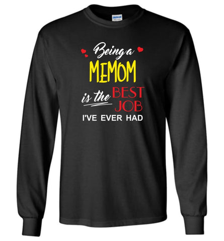 Being A Memom Is The Best Job Gift For Grandparents Long Sleeve T-Shirt - Black / M
