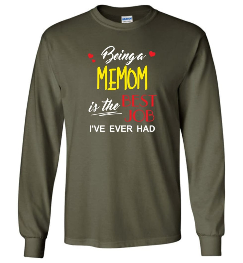 Being A Memom Is The Best Job Gift For Grandparents Long Sleeve T-Shirt - Military Green / M