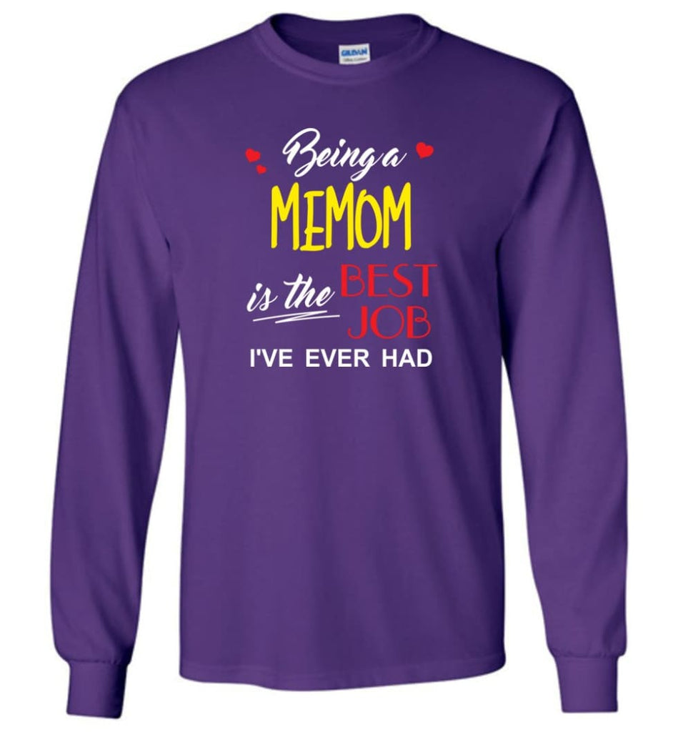 Being A Memom Is The Best Job Gift For Grandparents Long Sleeve T-Shirt - Purple / M