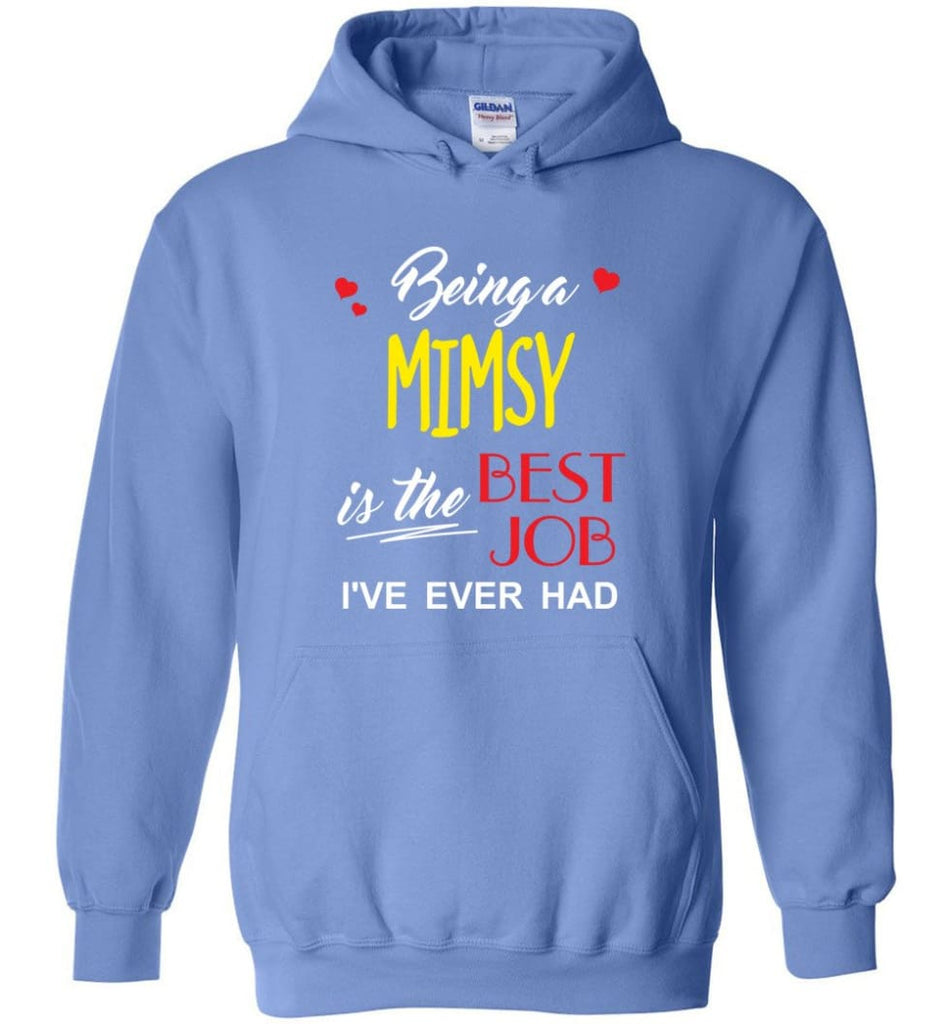 Being A Mimsy Is The Best Job Gift For Grandparents Hoodie - Carolina Blue / M