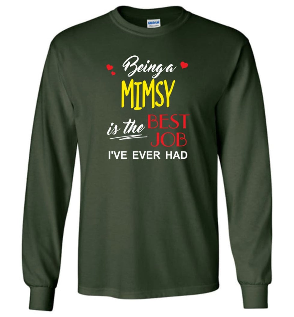 Being A Mimsy Is The Best Job Gift For Grandparents Long Sleeve T-Shirt - Forest Green / M