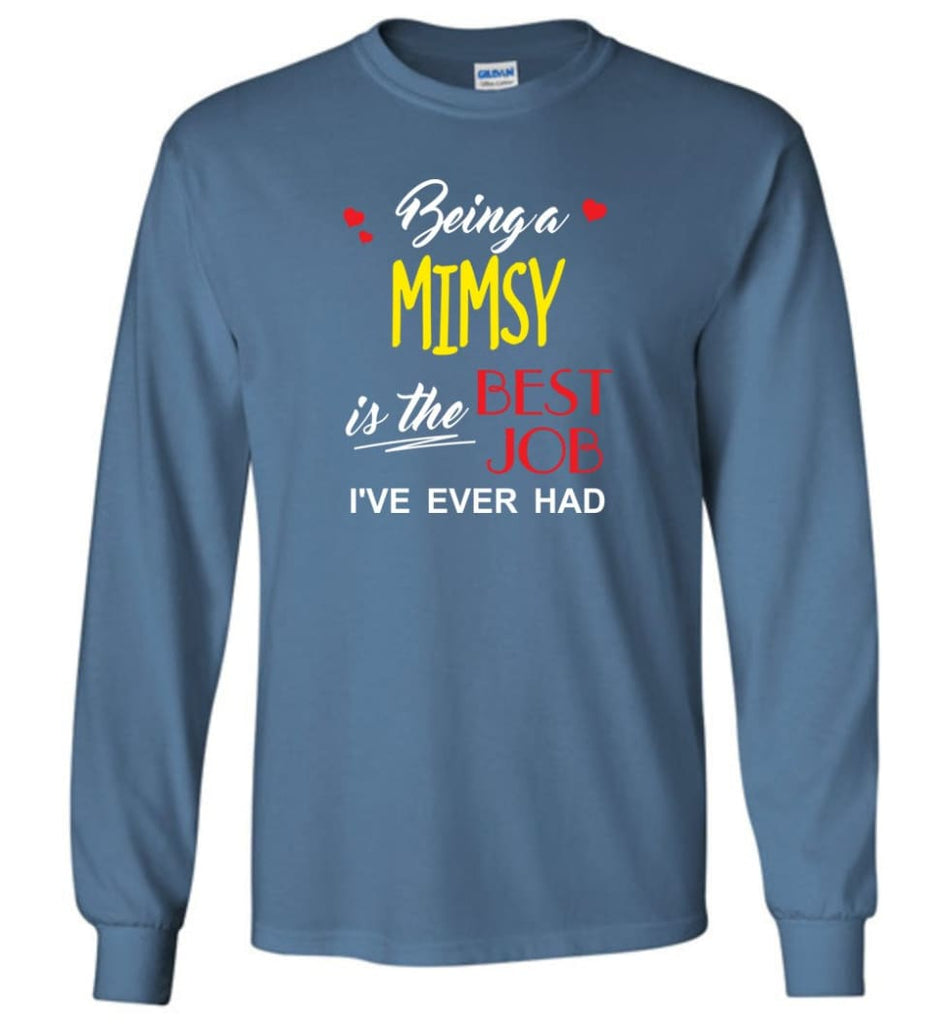 Being A Mimsy Is The Best Job Gift For Grandparents Long Sleeve T-Shirt - Indigo Blue / M