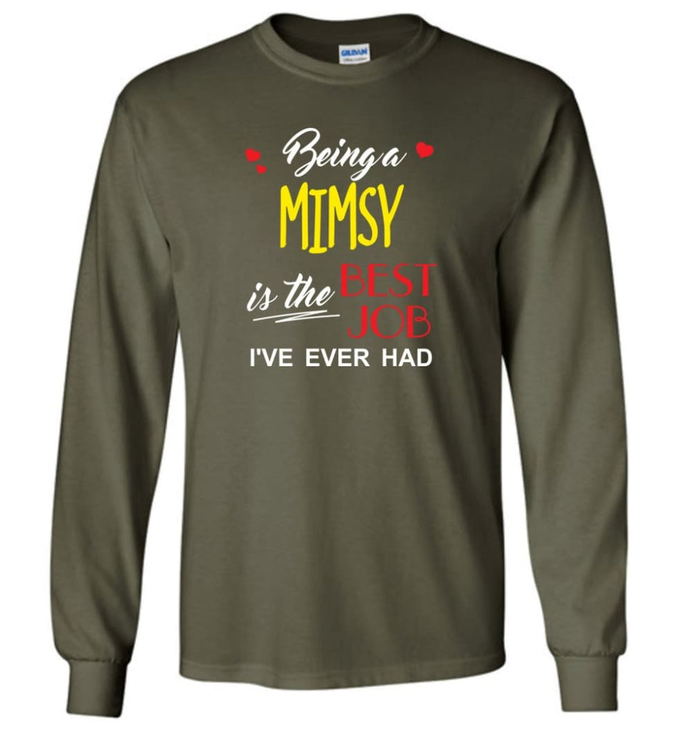 Being A Mimsy Is The Best Job Gift For Grandparents Long Sleeve T-Shirt - Military Green / M