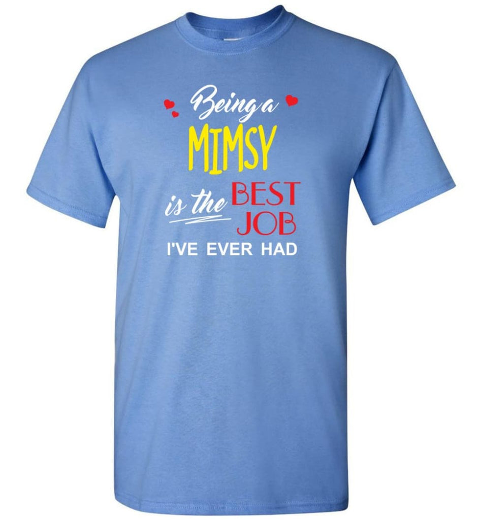 Being A Mimsy Is The Best Job Gift For Grandparents T-Shirt - Carolina Blue / S