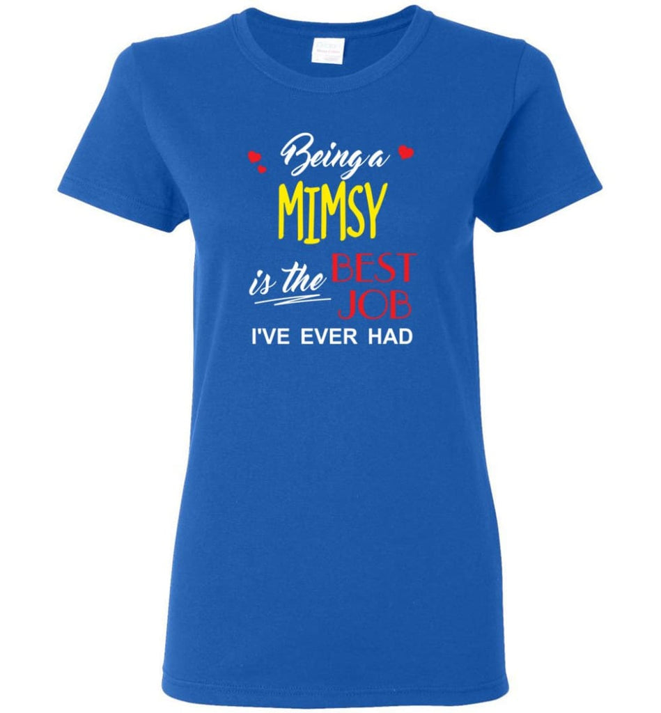 Being A Mimsy Is The Best Job Gift For Grandparents Women Tee - Royal / M