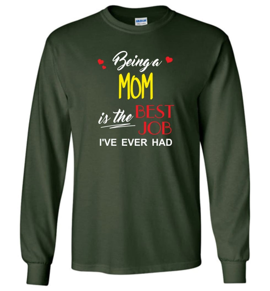 Being A Mom Is The Best Job Gift For Grandparents Long Sleeve T-Shirt - Forest Green / M