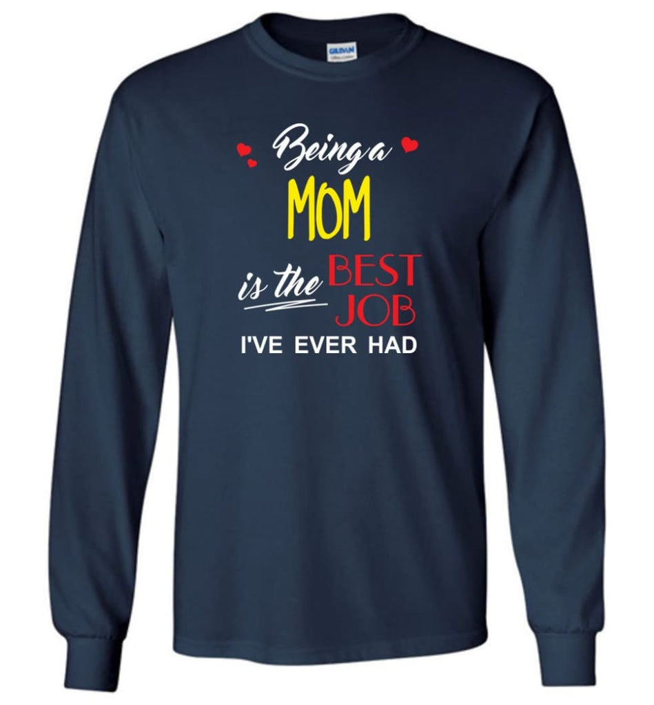 Being A Mom Is The Best Job Gift For Grandparents Long Sleeve T-Shirt - Navy / M