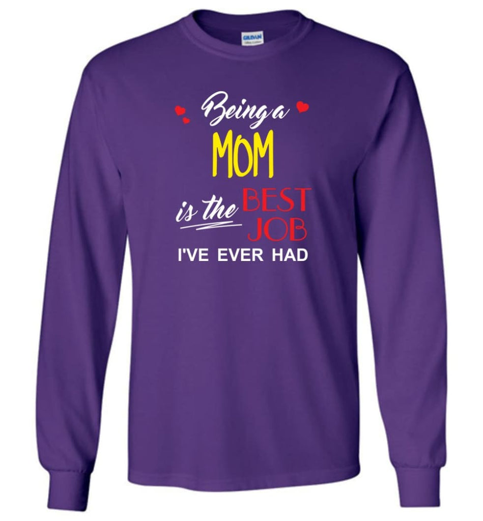 Being A Mom Is The Best Job Gift For Grandparents Long Sleeve T-Shirt - Purple / M