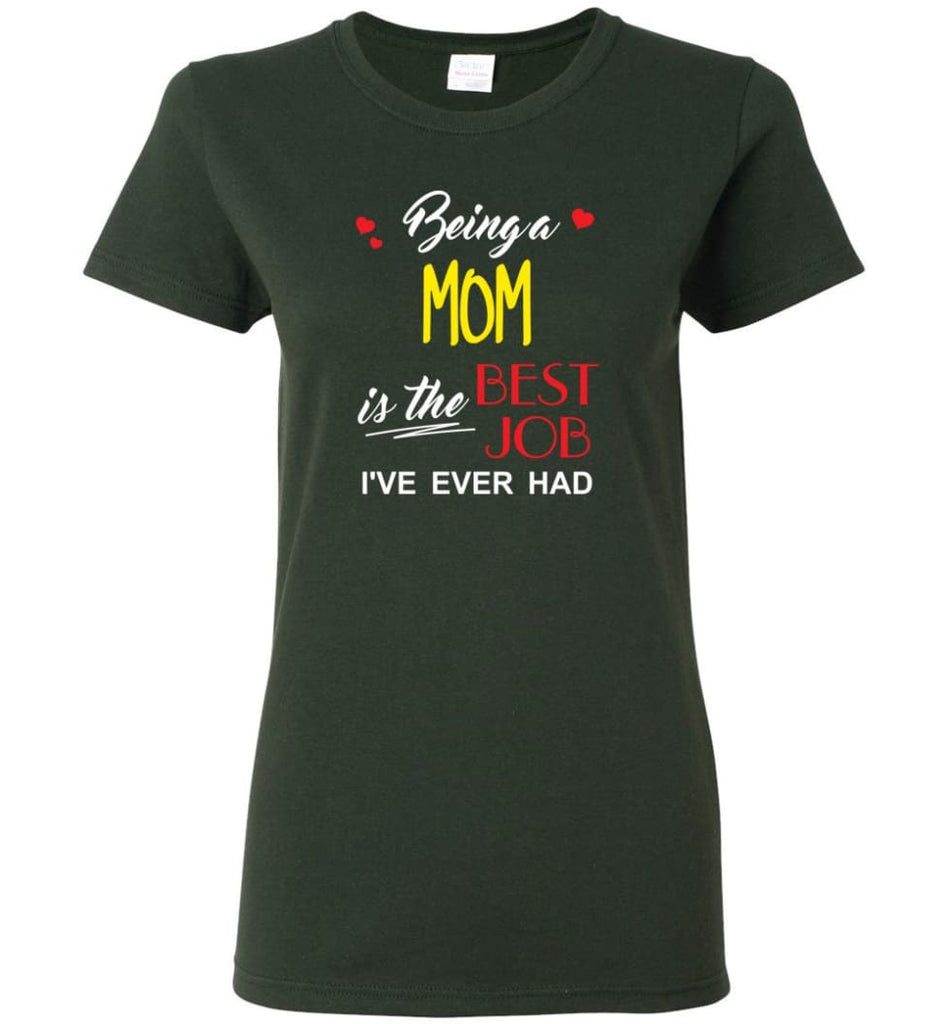 Being A Mom Is The Best Job Gift For Grandparents Women Tee - Forest Green / M