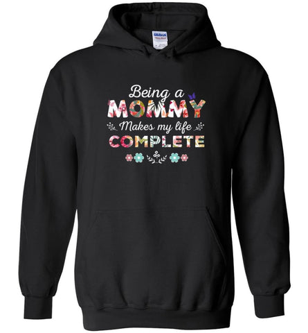 Being A Mommy Makes My Life Complete Mother's Gift - Hoodie - Black / M - Hoodie