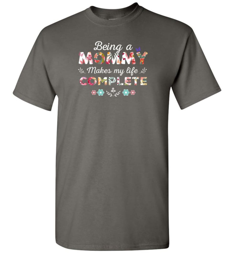 Being A Mommy Makes My Life Complete Mother's Gift - T-Shirt - Charcoal / S - T-Shirt