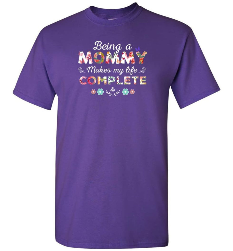 Being A Mommy Makes My Life Complete Mother's Gift - T-Shirt - Purple / S - T-Shirt