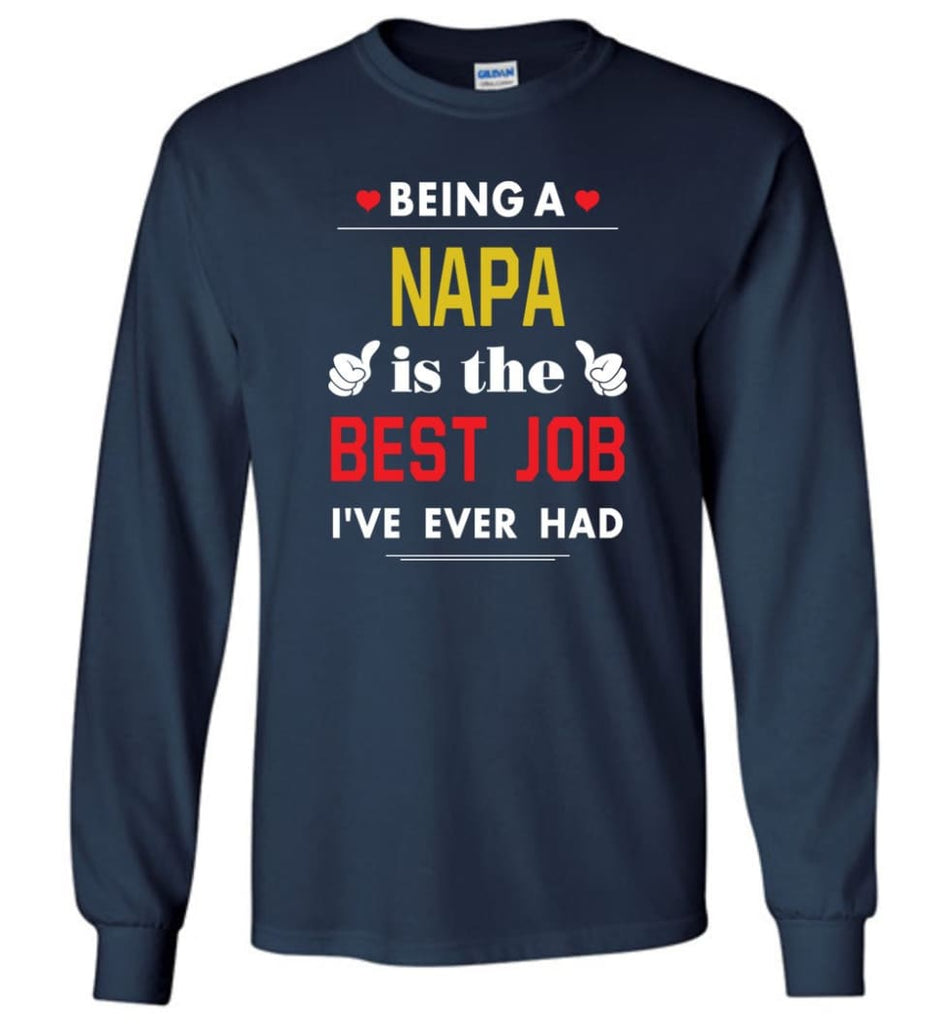 Being A Napa Is The Best Job Gift For Grandparents Long Sleeve T-Shirt - Navy / M