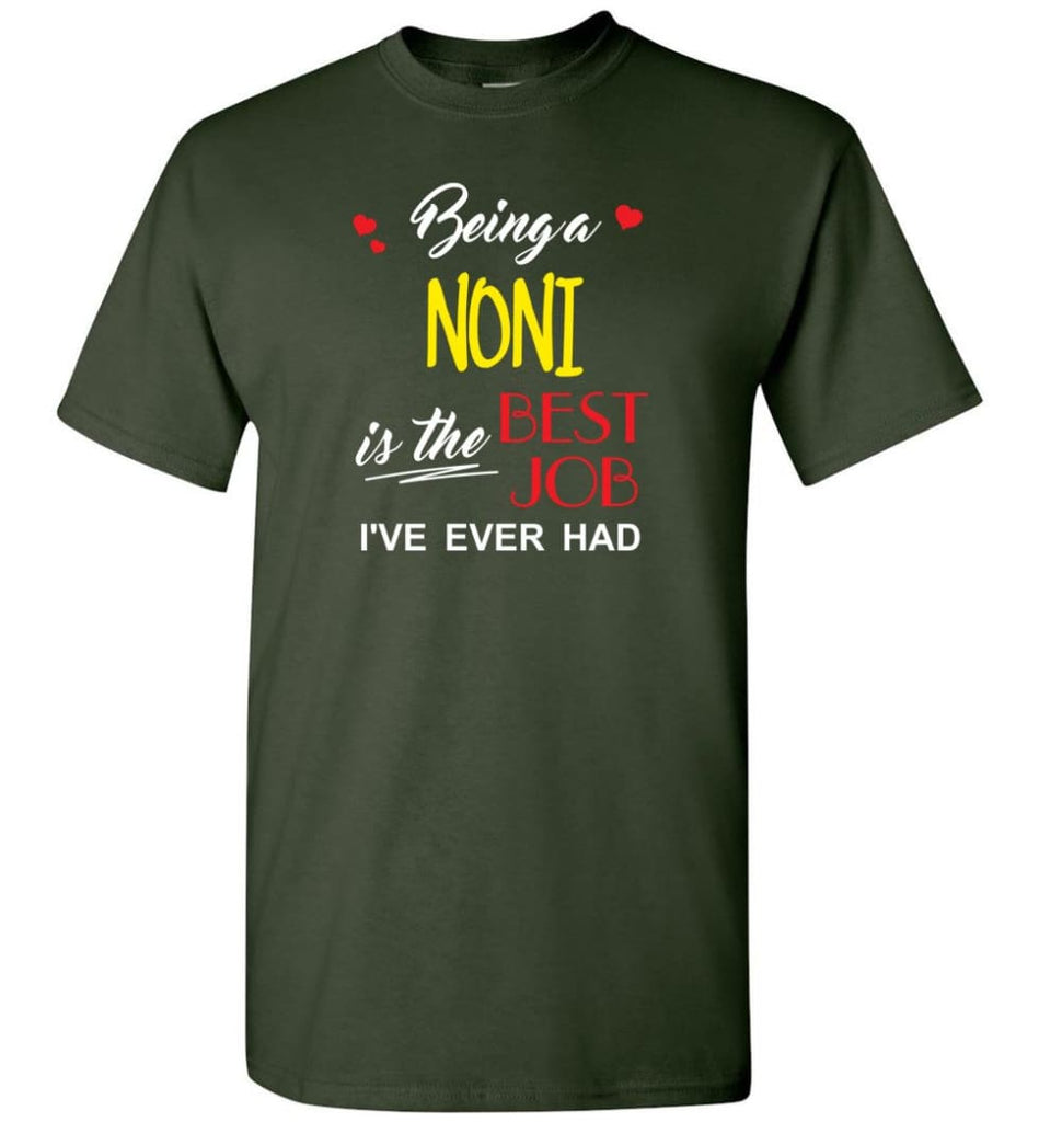Being A Noni Is The Best Job Gift For Grandparents T-Shirt - Forest Green / S