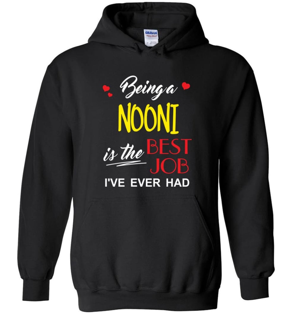 Being A Nooni Is The Best Job Gift For Grandparents Hoodie - Black / M