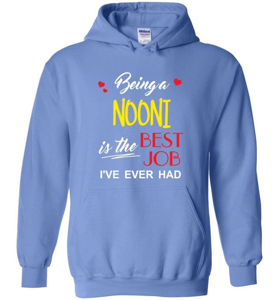 Being A Nooni Is The Best Job Gift For Grandparents Hoodie - Carolina Blue / M