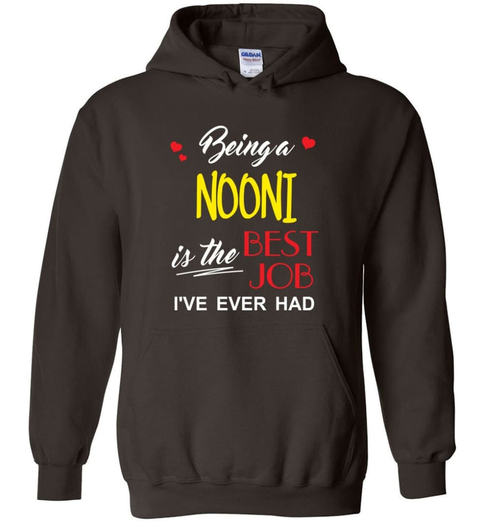 Being A Nooni Is The Best Job Gift For Grandparents Hoodie - Dark Chocolate / M