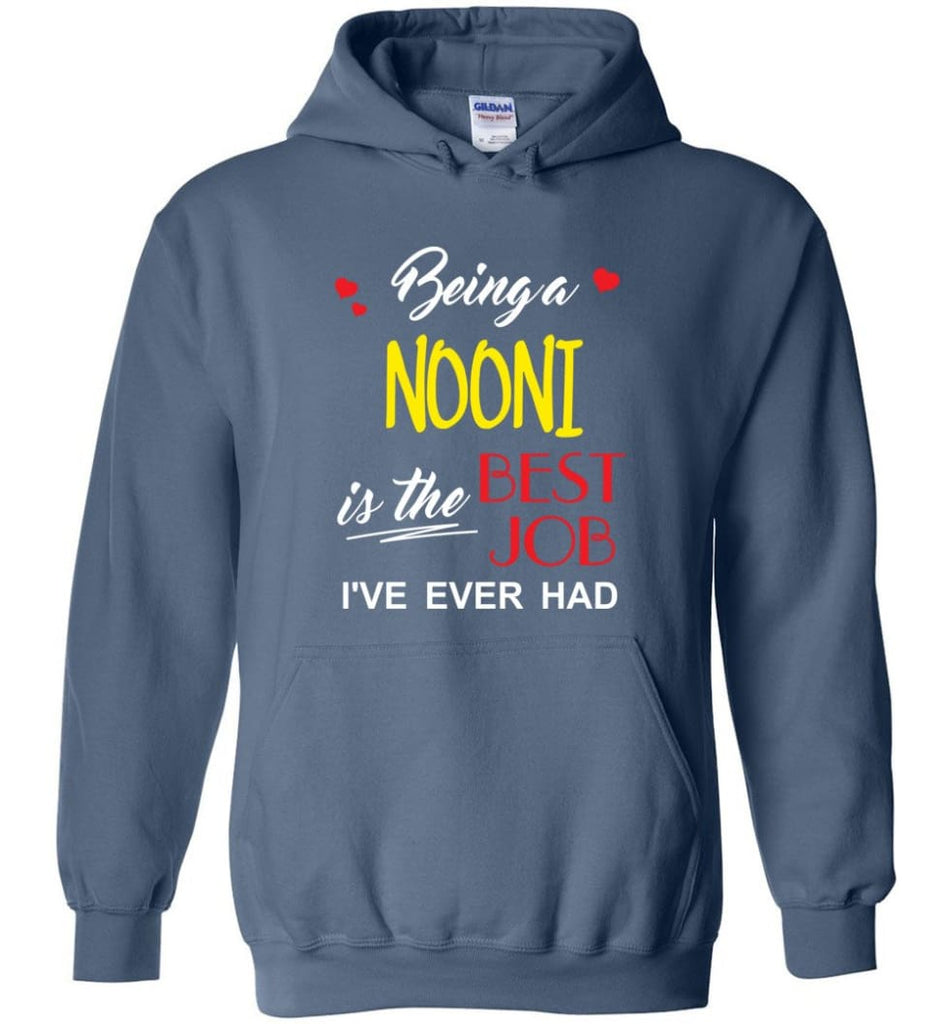 Being A Nooni Is The Best Job Gift For Grandparents Hoodie - Indigo Blue / M