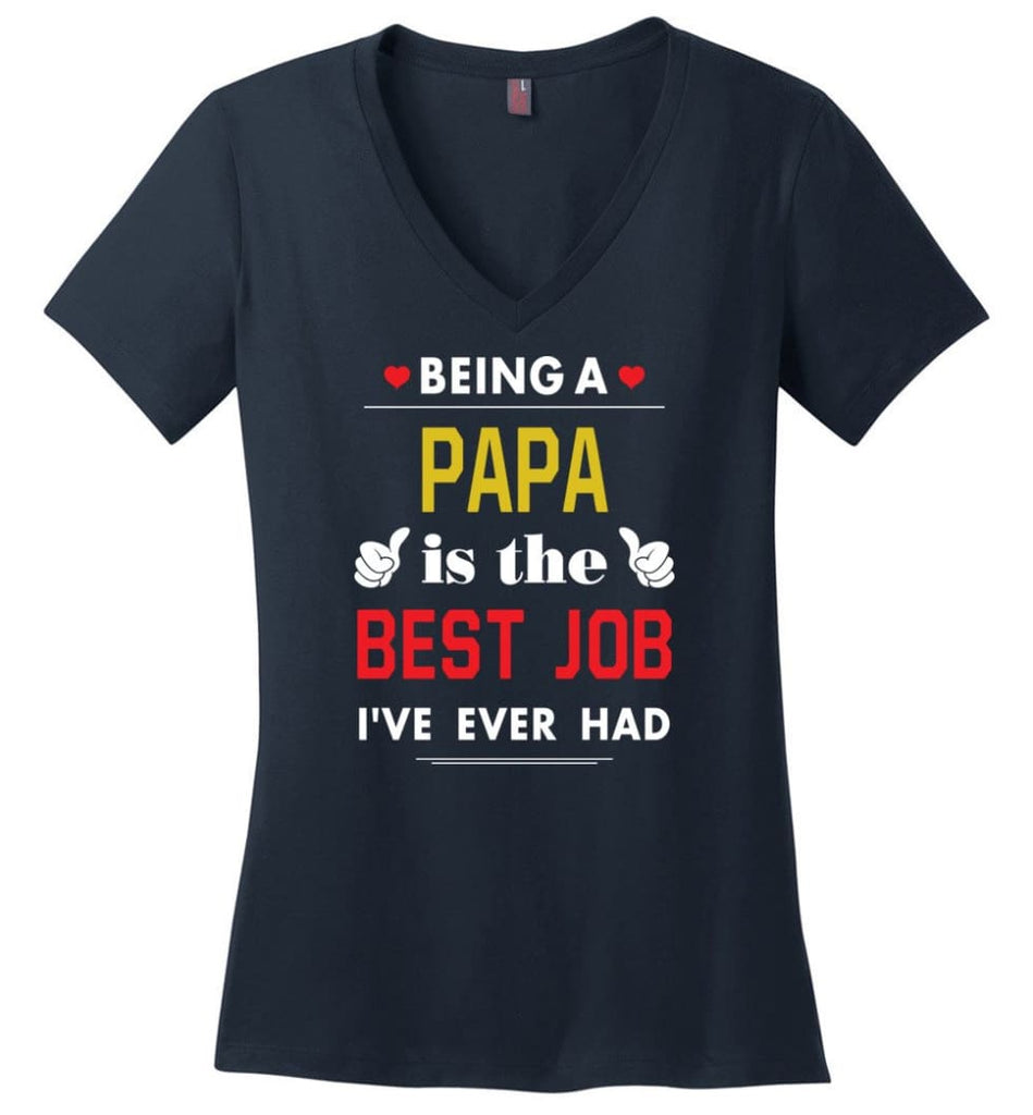 Being A Papa Is The Best Job Gift For Grandparents Ladies V-Neck - Navy / M